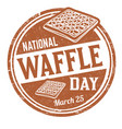 national waffle day grunge rubber stamp vector image vector image
