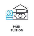 paid tuition thin line icon sign symbol vector image