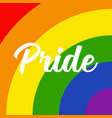 pride text on rainbow background vector image vector image