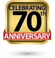 celebrating 70th years anniversary gold label vector image vector image