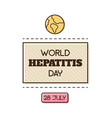 for world hepatitis day vector image
