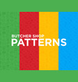 four different butcher shop seamless patterns vector image