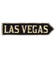 las vegas vintage rusty metal sign vector image