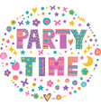 word art party time vector image vector image