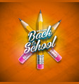 back to school design with graphite pencil and vector image vector image