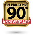 celebrating 90th years anniversary gold label vector image vector image