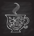 Cup of tea with hand drawn typography poster vector image vector image