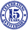 Celebrating 15 years anniversary grunge rubber st vector image vector image