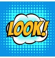Look comic book bubble text retro style vector image vector image