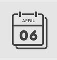 calendar day 6 april days year vector image vector image
