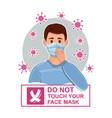 do not touch face mask hand coronavirus precaution vector image vector image