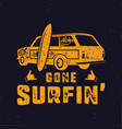 vintage hand drawn summer t-shirt gone surfing vector image vector image