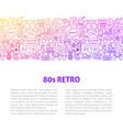 80s retro line design template vector image vector image