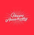 happy anniversary hand written lettering vector image vector image