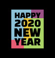 colorful design symbol happy new year 2020 vector image
