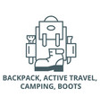 backpack active travel camping boots line icon vector image vector image