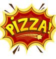 pizza word comic book pop art vector image