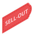 sell out tag icon isometric style vector image vector image