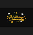 hand drawn happy holiday greeting card vector image
