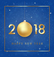 happy new year 2018 golden numbers design vector image vector image
