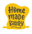 home made bakery logotype lettering bakery shop vector image vector image