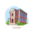 building of theater or theatre construction vector image