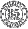 Grunge 85 years of experience rubber stamp vector image vector image