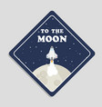 to the moon rocket ride to the moon background vec vector image vector image
