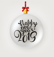 happy new 2019 year lettering with bauble happy vector image vector image
