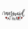 mermaid at heart girl t-shirt quote lettering vector image vector image