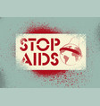stop aids typographic stencil grunge poster vector image vector image