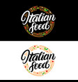italian food hand written lettering logo label vector image