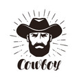 cowboy logo or label portrait of bearded man in vector image