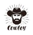 cowboy logo or label portrait of bearded man vector image