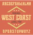 vintage label font named west coast vector image vector image