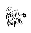 everything is possible hand drawn dry brush vector image vector image