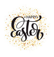 happy easter hand drawn calligraphy text vector image