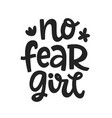 no fear girl typography poster vector image vector image