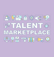 talent marketplace word concepts banner vector image vector image