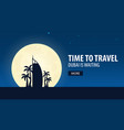 time to travel travel to dubai dubai is waiting vector image