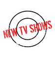 new tv shows rubber stamp vector image vector image