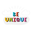 be unique handwritten lettering hand drawn vector image vector image