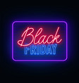 black friday neon sign on dark background vector image vector image