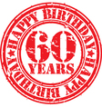 Grunge 60 years happy birthday rubber stamp vector image vector image