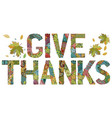 words give thanks with falling leaves vector image vector image