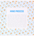mind process concept with thin line icons set vector image