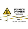 safety sign caution - danger hot surface barrier vector image vector image