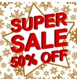 Winter sale poster with SUPER SALE 50 PERCENT OFF vector image vector image