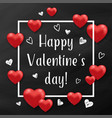 red hearts and white frame on a chalkboard vector image vector image