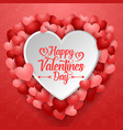 valentines day greeting card with many hearts vector image